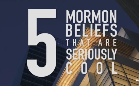 5 Cool Mormon Beliefs